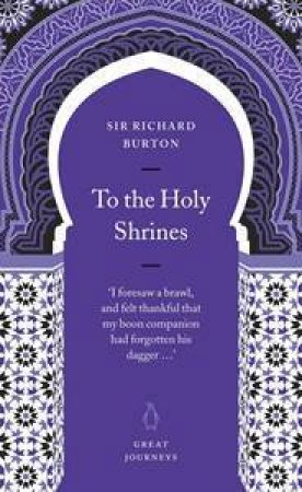 Great Journeys: To The Holy Shrines by Richard Burton
