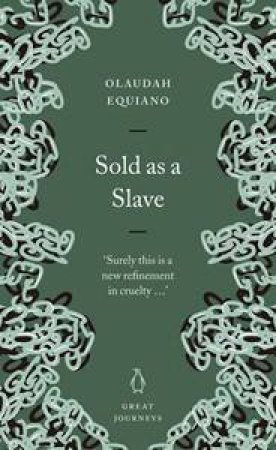 Great Journeys: Sold As A Slave by Olaudah Equiano