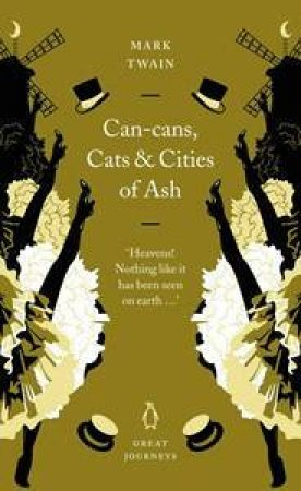 Great Journeys: Can-Cans, Cats And Cities Of Ash by Mark Twain