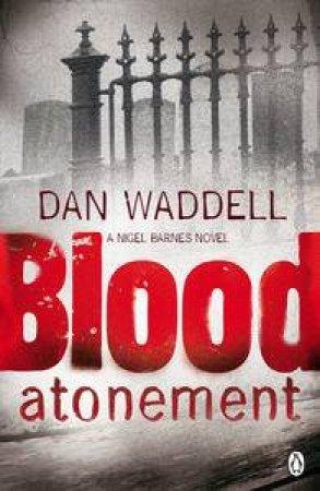 Blood Atonement: A Nigel Barnes Novel by Dan Waddell
