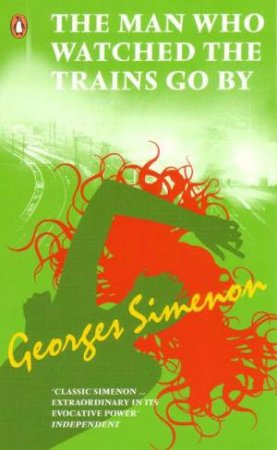 Red Classic: The Man Who Watched The Trains Go By by Georges Simenon