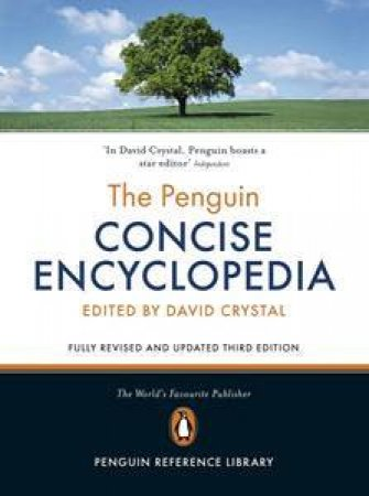 The Penguin Concise Encyclopedia, 3rd Ed by David Crystal