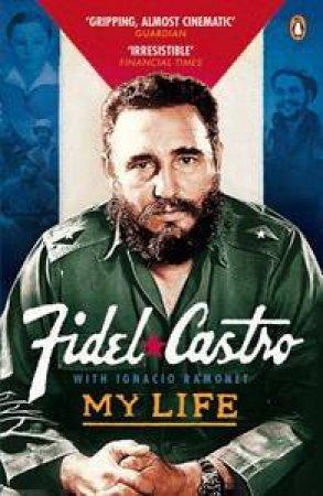 My Life by Fidel & Ramonet Ignacio (Ed) Castro