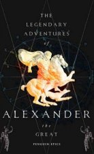 The Legendary Adventures Of Alexander The Great