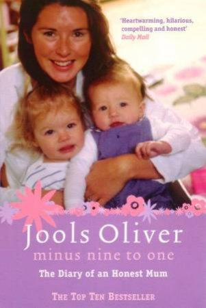 Minus Nine To One: The Diary Of An Honest Mum by Jools Oliver