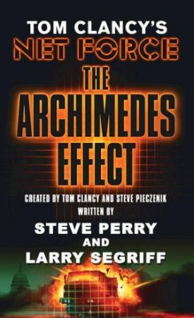 Tom Clancy's Net Force: The Archimedes Effect by Tom Clancy