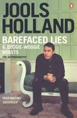 Barefaced Lies & Boogie-Woogie Boasts by Vyner Harriet Holland Jools