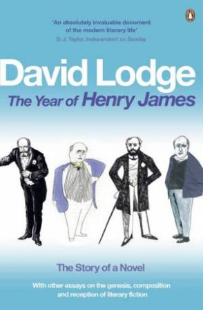 The Year Of Henry James: The Story Of A Novel by David Lodge