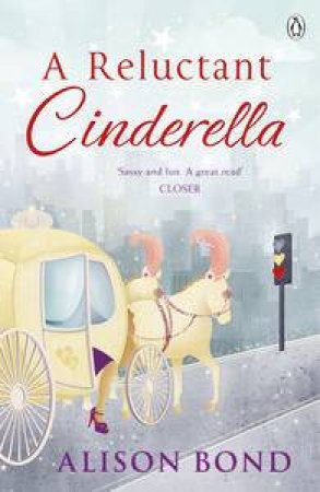 A Reluctant Cinderella by Alison Bond