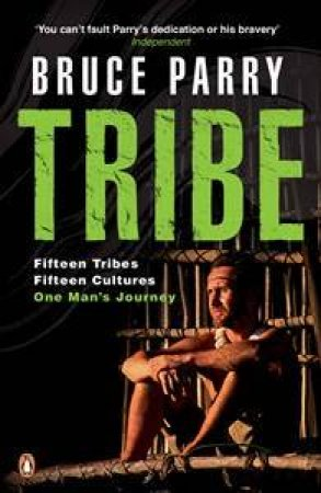 Tribe: Adventures in a Changing World by Bruce Parry