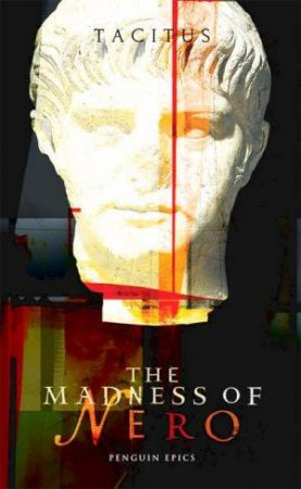 The Madness Of Nero by Tacitus