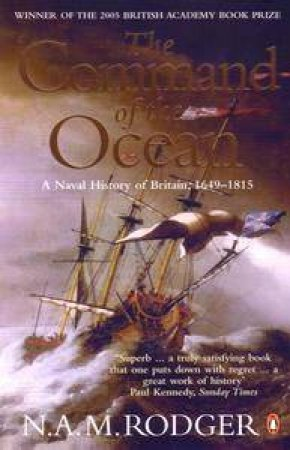 The Command Of The Ocean by N A M Rodger