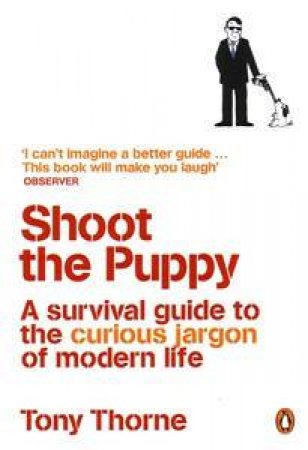 Shoot the Puppy by Tony Thorne