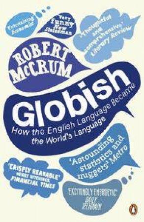 Globish: How the English Language became the World's Language by Robert McCrum