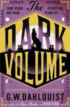 The Dark Volume by G W Dahlquist