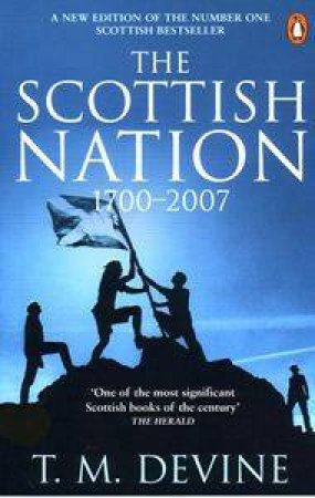 The Scottish Nation: 1700-2007 by T M Devine