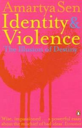 Identity And Violence: The Illusion Of Destiny by Amartya Sen