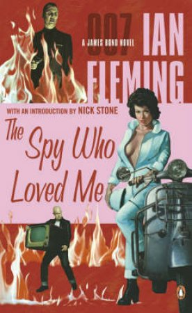 A James Bond 007 Adventure: The Spy Who Loved Me by Ian Fleming