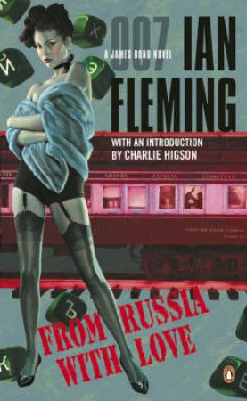 A James Bond 007 Adventure: From Russia With Love by Ian Fleming