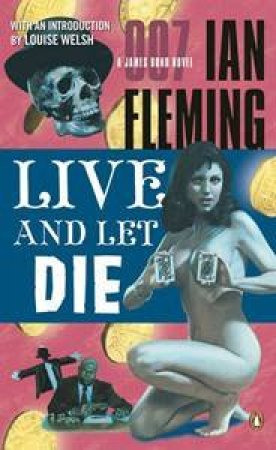 A James Bond 007 Adventure: Live And Let Die by Ian Fleming