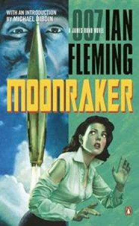 A James Bond 007 Adventure: Moonraker by Ian Fleming
