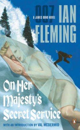 A James Bond 007 Adventure: On Her Majesty's Secret Service by Ian Fleming