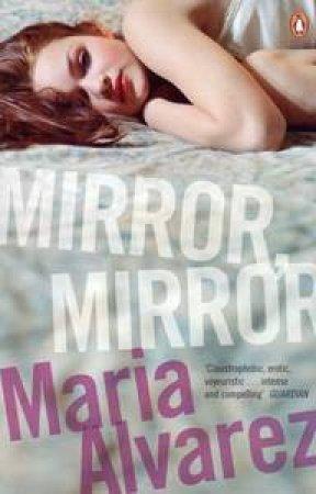 Mirror, Mirror by Maria Alvarez