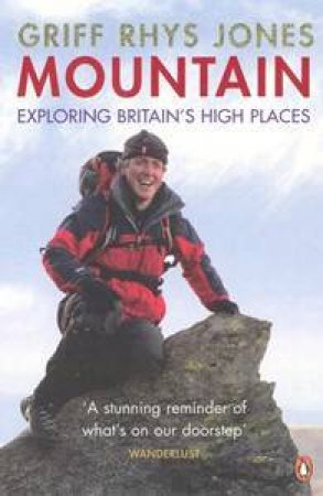 Mountain: Exploring Britain's High Places by Griff Rhys Jones