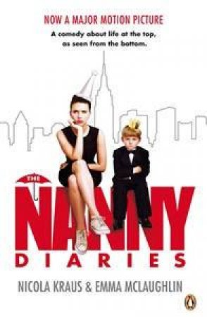 The Nanny Diaries Film Tie In by Nicola Kraus and Emma McLaughlin