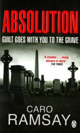 Absolution: Guild Goes with You to the Grave by Caro Ramsay