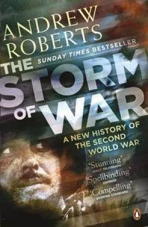 The Storm of War. A New History of the Second World War by Andrew Roberts