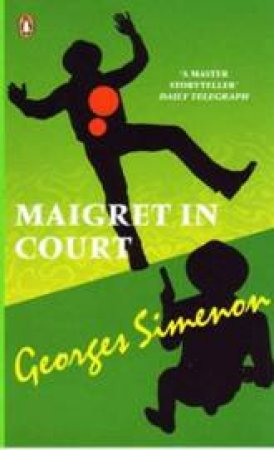 Maigrent In Court by Georges Simenon