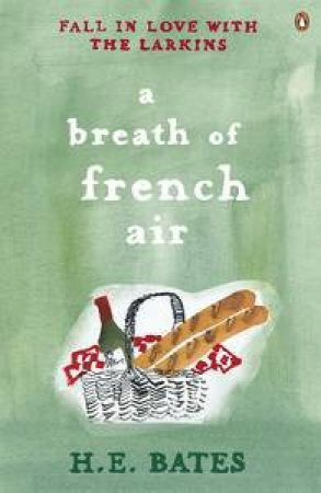 A Breath Of French Air by H E Bates