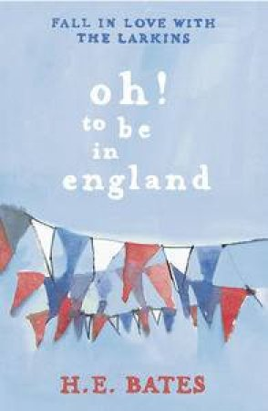 Oh! To Be In England by H E Bates