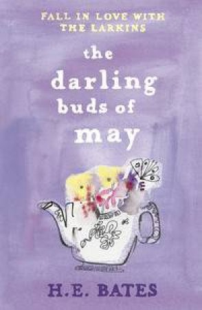 The Darling Buds Of May by H E Bates