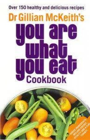You Are What You Eat Cookbook by Gillian McKeith