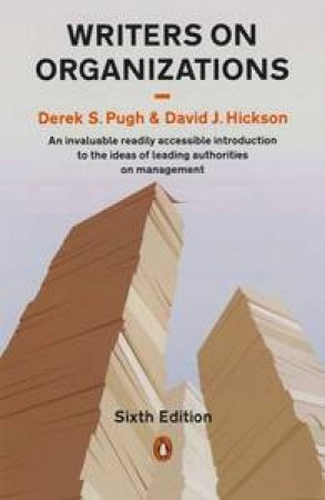 Writers on Organizations: 6th Edition by Hickson David J Pugh Derek