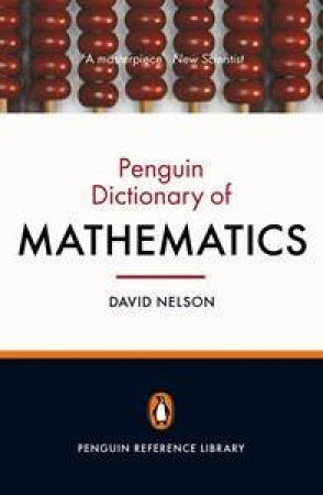Penguin Dictionary of Mathematics by David Nelson