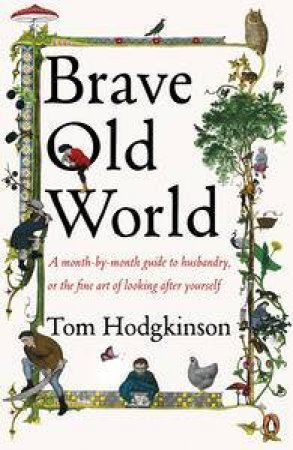 Brave Old World by Tom Hodgkinson