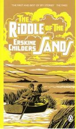 The Riddle Of The Sands by Childers Erskine