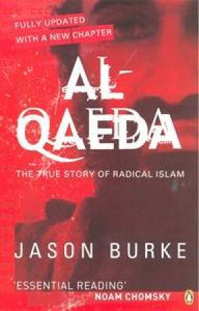 Al-Qaeda: The True Story of Radical Islam, 2nd Edition by Jason Burke