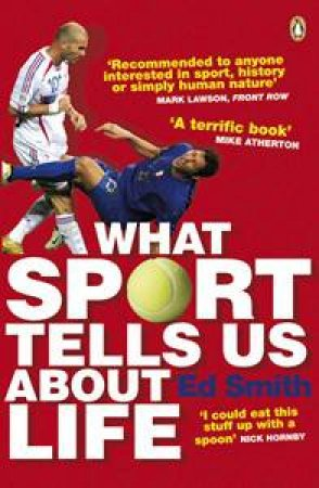 What Sport Tells Us About Life by Ed Smith