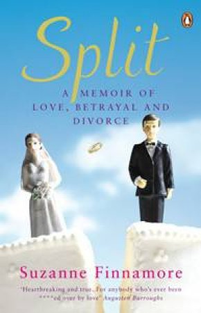 Split: A Memoir of Love, Betrayal and Divorce by Suzanne Finnamore