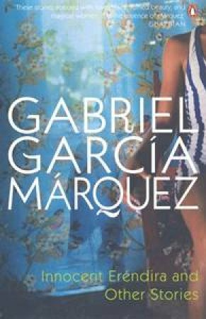 Innocent Erendira And Other Stories by Gabriel Garcia Marquez