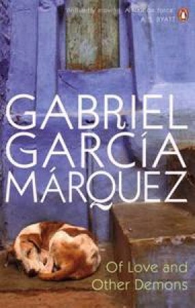 Of Love & Other Demons by Gabriel Garcia Marquez