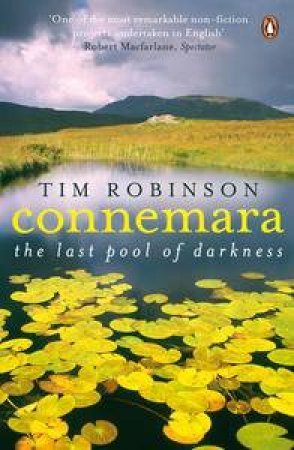 Connemara: The Last Pool of Darkness by Tim Robinson