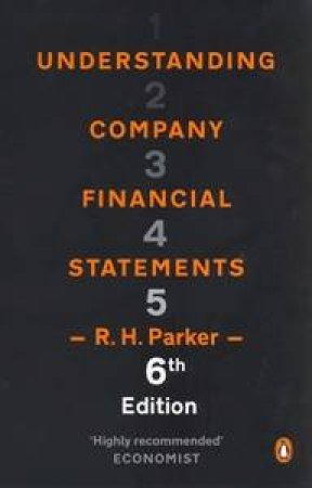 Understanding Company Financial Statements, 6th Ed by R H Parker (Ed)