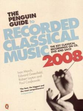 The Penguin Guide To Recorded Classical Music 2008 by Various