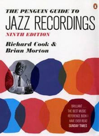 The Penguin Guide to Jazz Recordings Ninth Edition by Richard Cook & Brian Morton