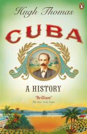 Cuba: A History by Hugh Thomas